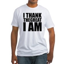I Thank The Great I Am - T-Shirt