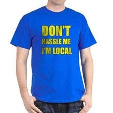 Don't Hassle Locals T-Shirt