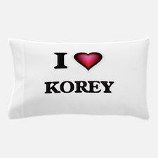 I love Korey Pillow Case