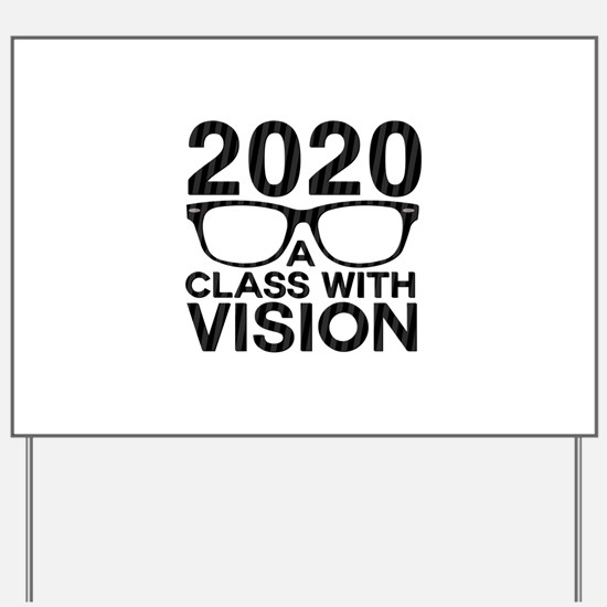 2020 Class with Vision Yard Sign
