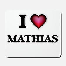 I love Mathias Mousepad