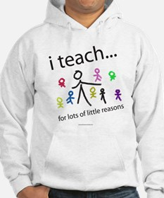 i teach ...little reasons Hoodie