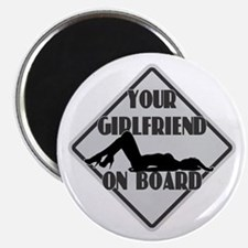 Your Girlfriend On Board Magnet