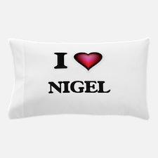 I love Nigel Pillow Case