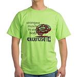 strongest muscle...brain Green T-Shirt