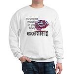 strongest muscle...brain Sweatshirt