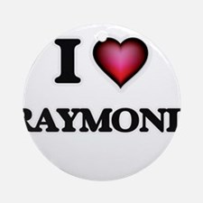 I love Raymond Round Ornament