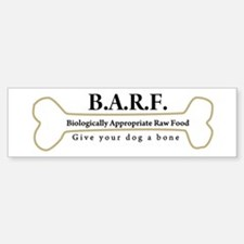 BARF Raw Dog Food Bumper Bumper Bumper Sticker