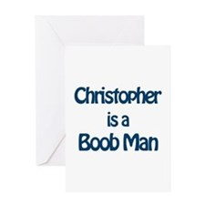Christopher is a Boob Man Greeting Card