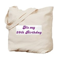 Its my 39th Birthday Tote Bag