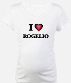I love Rogelio Shirt