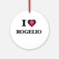 I love Rogelio Round Ornament