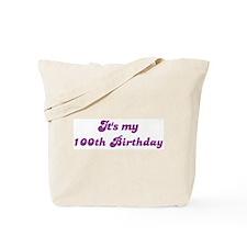 Its my 100th Birthday Tote Bag