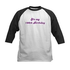 Its my 100th Birthday Tee