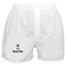 Eli is a Boob Man Boxer Shorts