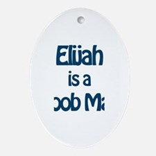 Elijah is a Boob Man Oval Ornament