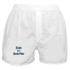 Evan is a Boob Man Boxer Shorts