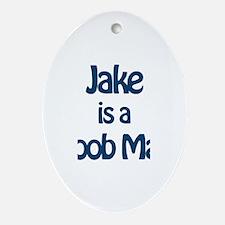 Jake is a Boob Man Oval Ornament