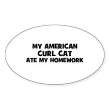 My American Curl Cat Ate My H Oval Decal