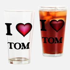 I love Tom Drinking Glass
