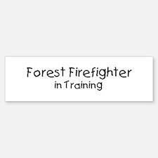 Forest Firefighter in Trainin Bumper Bumper Bumper Sticker