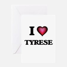 I love Tyrese Greeting Cards