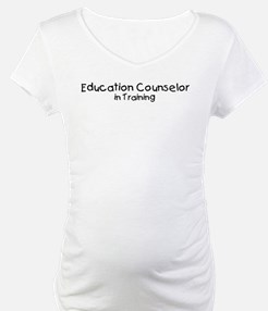 Education Counselor in Traini Shirt