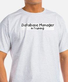 Database Manager in Training T-Shirt