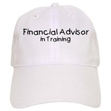 Financial Advisor in Training Baseball Cap