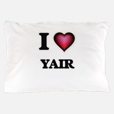 I love Yair Pillow Case