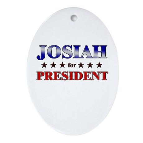 JOSIAH for president Oval Ornament