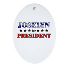 JOSELYN for president Oval Ornament