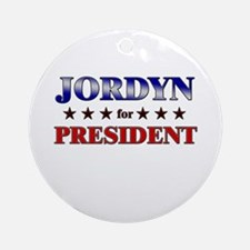 JORDYN for president Ornament (Round)