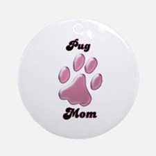 Pug Mom3 Ornament (Round)