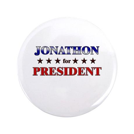 "JONATHON for president 3.5"" Button"