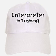 Interpreter in Training Baseball Baseball Cap