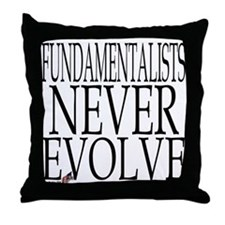 Fundamentalists Never Evolve Throw Pillow