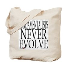 Fundamentalists Never Evolve Tote Bag