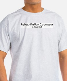 Rehabilitation Counselor in T T-Shirt