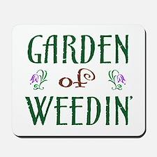 Garden of Weedin' Mousepad