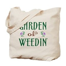 Garden of Weedin' Tote Bag