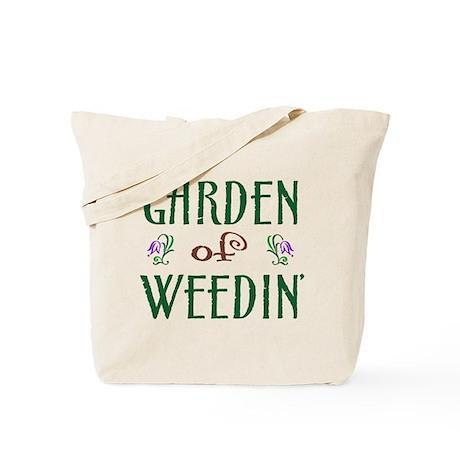 Garden of Weedin' Tote Bag