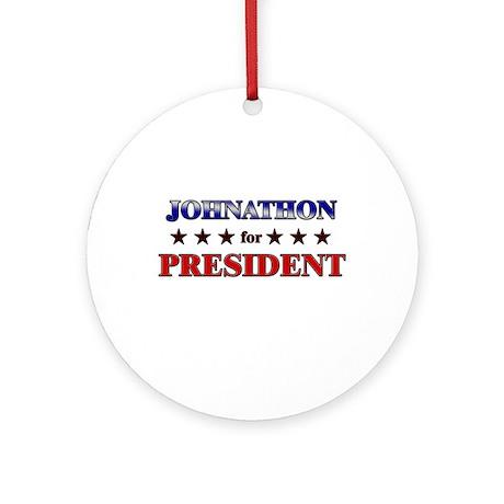 JOHNATHON for president Ornament (Round)