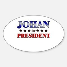 JOHAN for president Oval Decal