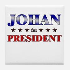 JOHAN for president Tile Coaster