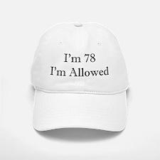 78 I'm Allowed 2 Baseball Baseball Baseball Cap