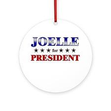 JOELLE for president Ornament (Round)