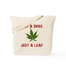 Not a Drug Just a Leaf Tote Bag