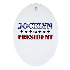 JOCELYN for president Oval Ornament