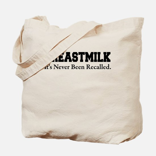 BREASTMILK ITS NEVER BEEN RECALLED Tote Bag